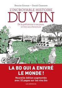 Daniel Casanave et Benoist Simmat - L'incroyable histoire du vin - De la préhistoire à nos jours, 10 000 ans d'aventure.