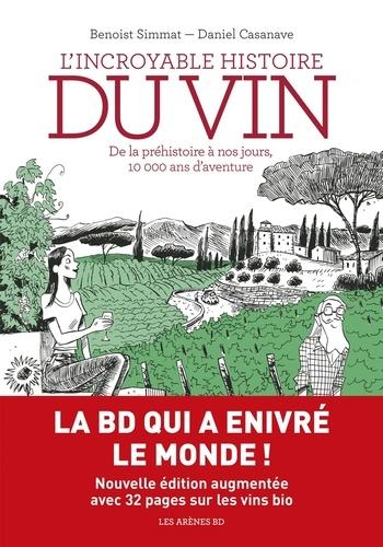 L'incroyable histoire du vin. De la préhistoire à nos jours, 10 000 ans d'aventure