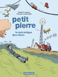 Daniel Casanave et Florence Lebonvallet - Petit Pierre - La mécanique des rêves.