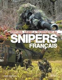 Daniel Casanova - Histoire, armes et techniques des snipers français.