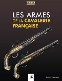 Les armes de la cavallerie française - Daniel Casanova | Showmesound.org