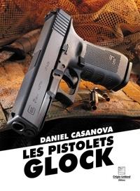 Daniel Casanova - Les pistolets glock.