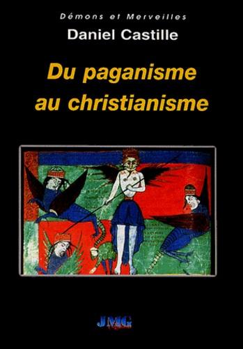 Daniel Castille - Du paganisme au christianisme - Mémoire religieuse.