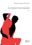 Daniel Castillo Durante - La passion des nomades.