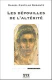 Daniel Castillo Durante - Les dépouilles de l'altérité.