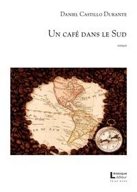 Daniel Castillo Durante - Un café dans le Sud.