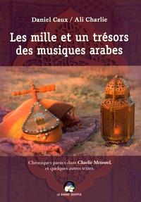 Daniel Caux - Les mille et un trésors des musiques arabes - Chroniques parues dans Charlie Mensuel, et quelques autres textes.