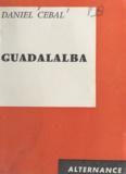 Daniel Cébal - Guadalalba.