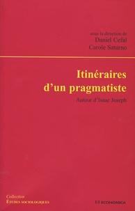 Daniel Céfaï et Carole Saturno - Itinéraires d'un pragmatiste - Autour d'Isaac Joseph.