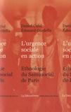Daniel Céfaï et Edouard Gardella - L'urgence sociale en action - Ethnographie du Samusocial de Paris.
