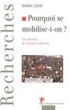 Daniel Céfaï - Pourquoi se mobilise-t-on ? - Les théories de l'action collective.