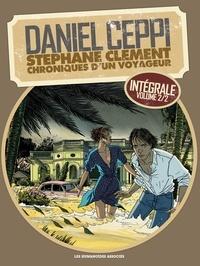 Daniel Ceppi - Stéphane Clément, chroniques d'un voyageur Intégrale Tome 2 : .