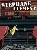 Daniel Ceppi - Stéphane Clément, chroniques d'un voyageur  : Le guépier ; A l'est de Karakulak ; Le repaire de Kolstov.
