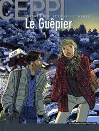 Daniel Ceppi - Stéphane Clément, chroniques d'un voyageur Tome 1 : Le guêpier.