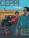 Daniel Ceppi - Stéphane Clément, chroniques d'un voyageur Tome 12 : L'Engrenage turkmene.
