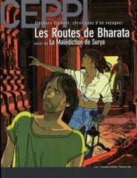 Daniel Ceppi - Stéphane Clément, chroniques d'un voyageur Tome 4 : Les routes de Bharata suivi de la malédiction de Surya.