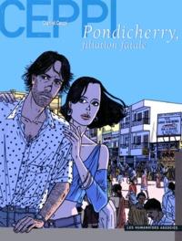 Daniel Ceppi - Stéphane Clément, chroniques d'un voyageur Tome 7 : Pondicherry, filiation fatale.