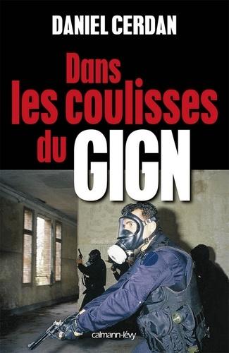 Daniel Cerdan - Dans les coulisses du GIGN.