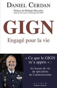 """Daniel Cerdan - GIGN : Engagé pour la vie - """"Ce que le GIGN m'a appris"""" : les leçons de vie du spécialiste de l'antiterrorisme."""