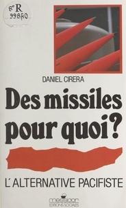 Daniel Cerera - Des Missiles pour quoi ? - L'alternative pacifiste.