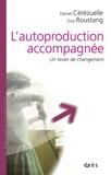 Daniel Cérézuelle et Guy Roustang - Autoproduction accompagnée, un levier de changement.