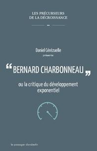 Daniel Cérézuelle - Bernard Charbonneau ou la critique du développement exponentiel.