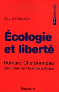 Daniel Cérézuelle - Ecologie et liberté - Bernard Charbonneau précuseur de l'écologie politique.