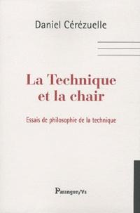 Daniel Cérézuelle - La Technique et la chair - Essais de philosophie de la technique.