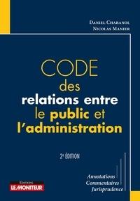 Daniel Chabanol et Nicolas Manier - Code des relations entre le public et l'administration.