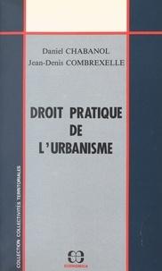 Daniel Chabanol et  Combrexelle - Droit pratique de l'urbanisme.