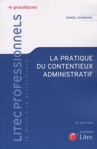 Daniel Chabanol - La pratique du contentieux administratif.