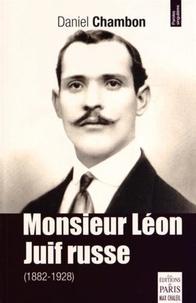 Daniel Chambon - Monsieur Léon, Juif Russe 1882-1928 - Histoire banale et singulière d'un Juif né en Russie et mort en Seine-et-Marne.