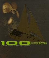 Daniel Charles et Henri Bourdereau - 100 Ans de nautisme - Edition bilingue français-anglais.