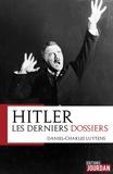 Daniel-Charles Luytens et Alain Leclercq - Hitler - Les derniers dossiers.