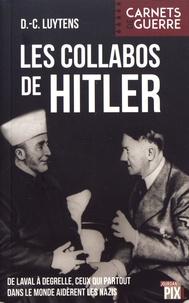 Daniel-Charles Luytens - Les collabos de Hitler.
