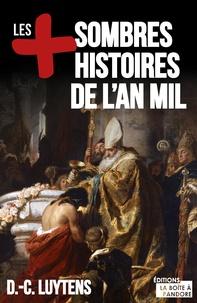 Daniel-Charles Luytens - Les plus sombres histoires de l'an mil.