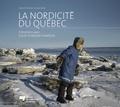 Daniel Chartier et Jean Désy - La nordicité du Québec - Entretiens avec Louis-Edmond Hamelin.