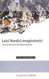 Daniel Chartier - Le(s) Nord(s) imaginaire(s).