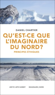 Daniel Chartier - Qu'est-ce que l'imaginaire du Nord ? - Principes éthiques.