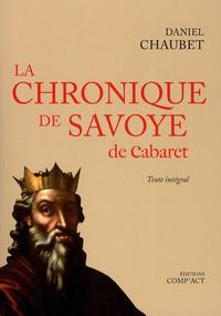 Daniel Chaubet - La chronique de Savoye de Cabaret.