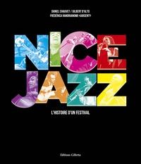 Daniel Chauvet et Gilbert d' Alto - Nice Jazz - L'histoire d'un festival.