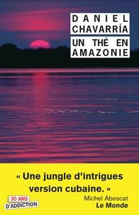 Daniel Chavarria - Un thé en Amazonie - Tant pis pour eux !.