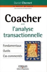 Daniel Chernet - Coacher avec l'analyse transactionnelle.