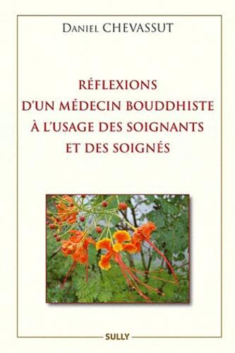 Daniel Chevassut - Réflexions d'un médecin bouddhiste à l'usage des soignants et des soignés.