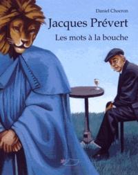 Daniel Chocron - Jacques Prévert - Les mots à la bouche.
