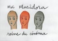 Daniel Chocron et De la mare Fontaine - Moi Musidora Reine du Cinéma.
