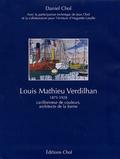 Daniel Chol - Louis Mathieu Verdilhan - Carillonneur de couleurs, architecte de la forme 1875-1928.