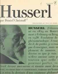 Daniel Christoff et Jean Fortin - Husserl ou le retour aux choses - Présentation, choix de textes, bibliographie.