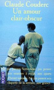 Daniel Claude et Claude Couderc - Un amour clair-obscur.