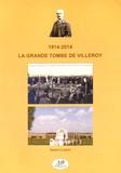 Daniel Clément - 1914-2014 La grande tombe de Villeroy.